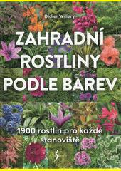 Zahradní rostliny podle barev : 1900 rostlin pro každé stanoviště  (odkaz v elektronickém katalogu)