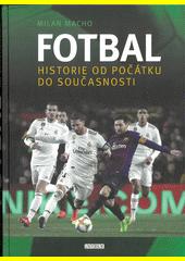 Fotbal : historie od počátku do současnosti  (odkaz v elektronickém katalogu)
