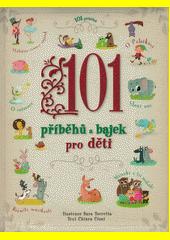 101 příběhů a bajek pro děti  (odkaz v elektronickém katalogu)