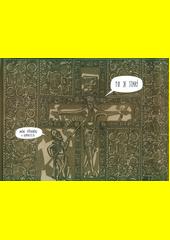 To je starý : umění středověku v komiksech  (odkaz v elektronickém katalogu)