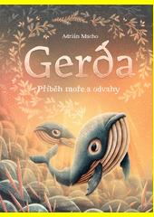Gerda : příběh moře a odvahy  (odkaz v elektronickém katalogu)