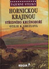 Hornickou krajinou středního Krušnohoří  (odkaz v elektronickém katalogu)
