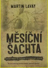 Měsíční šachta : podivný příběh nejzáhadnější slovenské jeskyně  (odkaz v elektronickém katalogu)
