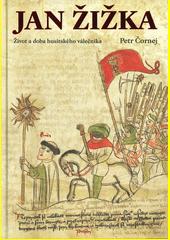 Jan Žižka : život a doba husitského válečníka  (odkaz v elektronickém katalogu)