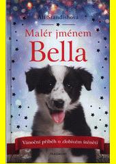 Malér jménem Bella  (odkaz v elektronickém katalogu)