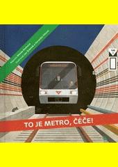 To je metro, čéče!  (odkaz v elektronickém katalogu)