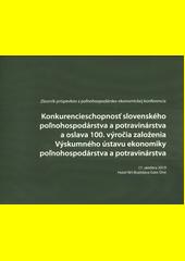 Konkurencieschopnosť slovenského poľnohospodárstva a potravinárstva a oslava 100. výročia zal