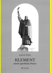 Klement, učeň apoštola Petra. Díl čtvrtý, Učedník apoštolů (97-101)  (odkaz v elektronickém katalogu)