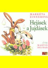 Hejásek a Jujdásek  (odkaz v elektronickém katalogu)