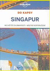Singapur : největší zajímavosti, místní doporučení  (odkaz v elektronickém katalogu)