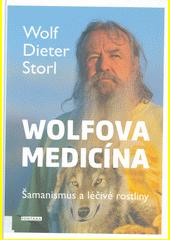 Wolfova medicína : šamanismus a léčivé rostliny  (odkaz v elektronickém katalogu)
