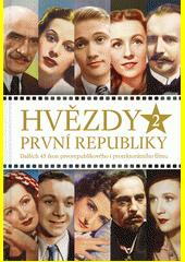 Hvězdy První republiky 2 : dalších 45 ikon prvorepublikového i protektorátního filmu  (odkaz v elektronickém katalogu)