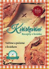 Kváskování : recepty z kvásku : 65 úžasných receptů uvařených a napečených pomocí kvásku : vše o kvásku od A do Z  (odkaz v elektronickém katalogu)