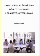 Jazykové vzdělávání jako důležitý segment podnikového vzdělávání  (odkaz v elektronickém katalogu)