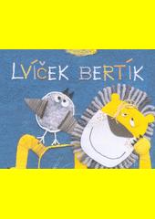Lvíček Bertík  (odkaz v elektronickém katalogu)
