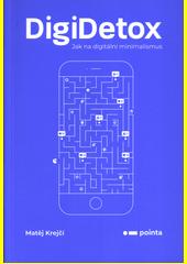 DigiDetox : jak na digitální minimalismus  (odkaz v elektronickém katalogu)