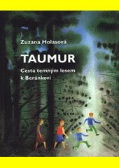 Taumur : cesta temným lesem k Beránkovi  (odkaz v elektronickém katalogu)