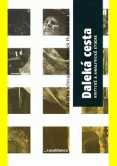 Daleká cesta : kritické a analytické studie  (odkaz v elektronickém katalogu)