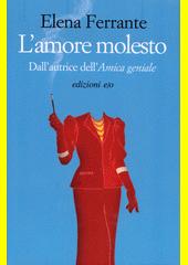L' amore molesto  (odkaz v elektronickém katalogu)