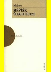 Měšťák šlechticem  (odkaz v elektronickém katalogu)