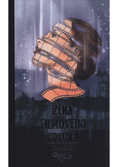 Žena filmového kritika  (odkaz v elektronickém katalogu)