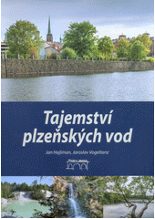 Tajemství plzeňských vod  (odkaz v elektronickém katalogu)