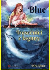 Blue : trosečníci z laguny  (odkaz v elektronickém katalogu)