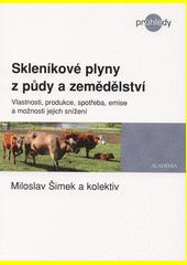 Skleníkové plyny z půdy a zemědělství : vlastnosti, produkce, spotřeba, emise a možnosti jejich snížení  (odkaz v elektronickém katalogu)
