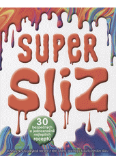 Super sliz  (odkaz v elektronickém katalogu)
