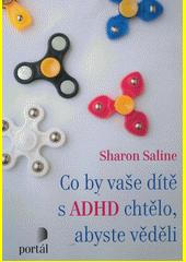 Co by vaše dítě s ADHD chtělo, abyste věděli  (odkaz v elektronickém katalogu)