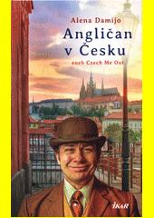 Angličan v Česku, aneb, Czech me out  (odkaz v elektronickém katalogu)