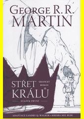Střet králů : grafický román. Svazek první  (odkaz v elektronickém katalogu)