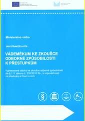 Vádemékum ke zkoušce odborné způsobilosti k přestupkům : vypracované otázky ke zkoušce odborné způsobilosti dle § 111 zákona č. 250 (odkaz v elektronickém katalogu)