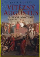 Vítězný Augustus : dědic Caesarovy moci  (odkaz v elektronickém katalogu)