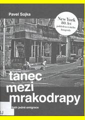 Tanec mezi mrakodrapy : příběh jedné emigrace  (odkaz v elektronickém katalogu)