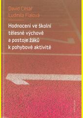 Hodnocení ve školní tělesné výchově a postoje žáků k pohybové aktivitě  (odkaz v elektronickém katalogu)