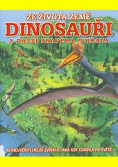 Ze života Země : dinosauři a další pravěká zvířata  (odkaz v elektronickém katalogu)