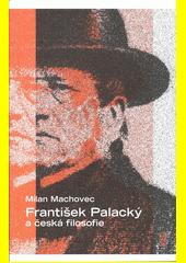František Palacký a česká filosofie  (odkaz v elektronickém katalogu)