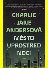 Město uprostřed noci  (odkaz v elektronickém katalogu)