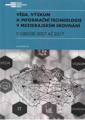 Věda, výzkum a informační technologie v mezikrajském srovnání v období 2007 až 2017  (odkaz v elektronickém katalogu)