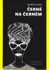 Černé na černém  (odkaz v elektronickém katalogu)