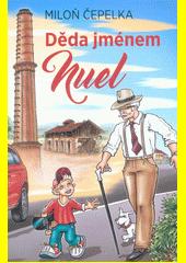 Děda jménem Nuel  (odkaz v elektronickém katalogu)