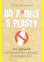 Do p*dele s plasty  (odkaz v elektronickém katalogu)