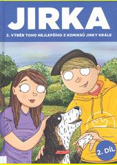 Jirka : 2. výběr toho nejlepšího z komiksů Jirky Krále  (odkaz v elektronickém katalogu)