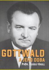 Gottwald a jeho doba  (odkaz v elektronickém katalogu)