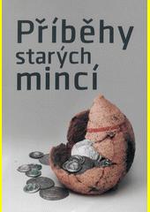 Příběhy starých mincí  (odkaz v elektronickém katalogu)