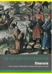 Itinerario : cesta a plavba na východ neboli do Portugalských Indií (1579-1592)  (odkaz v elektronickém katalogu)