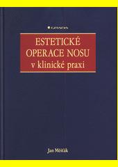 Estetické operace nosu v klinické praxi  (odkaz v elektronickém katalogu)