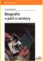 Biografie v péči o seniory  (odkaz v elektronickém katalogu)