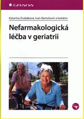 Nefarmakologická léčba v geriatrii  (odkaz v elektronickém katalogu)